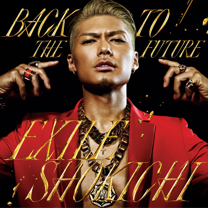 EXILE SHOKICHIの1stソロシングル「BACK TO THE FUTURE」のMusic Videoと ...
