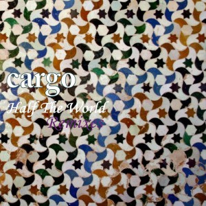 cargo---Half-The-World-Remixes---Sleeve