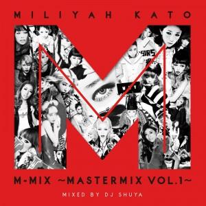 加藤ミリヤ-M-MIX~MASTERMIX-Vol.1~s