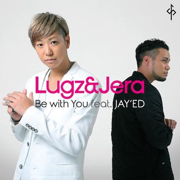 Lugz&JeraがfeaturingゲストにJAY'EDを迎え、最愛の人へ贈る2015年至極のプロポーズソングをリリースサムネイル画像