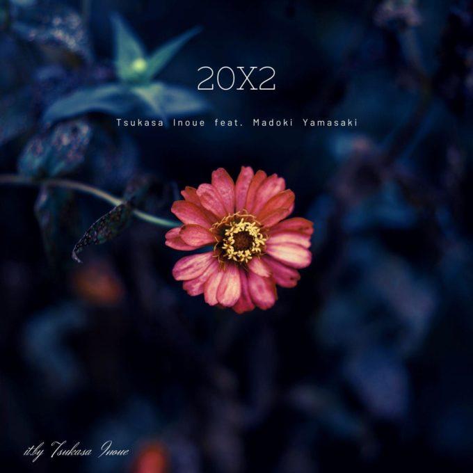20x2-feat-madoki-yamasaki